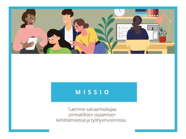 Sairaanhoitajaliiton missio on tukea sairaanhoitajaa ammatillisen osaamisen kehittämisessä ja työhyvinvoinnissa